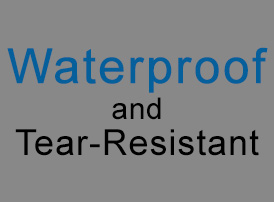 Waterproof and Tear-Resistant
